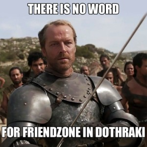 Jorah Mormont Sir Friendzone